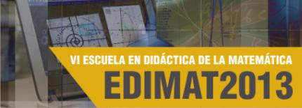 Escuela de Didáctica de la Matemática 2013 EDIMAT2013
