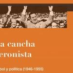 """Presentación del libro """"La cancha peronista"""""""