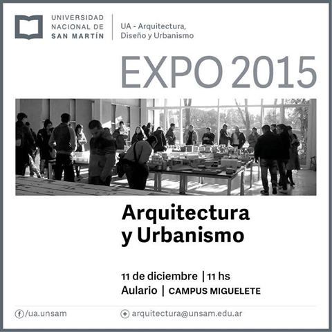 Expo arquitectura 2015 noticias unsam for Arquitectura carrera materias