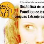 IV Jornadas Internacionales de Didáctica de la Fonética de las Lenguas Extranjeras