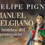 """Felipe Pigna presenta """"Manuel Belgrano. El hombre del bicentenario"""" en Chascomús"""
