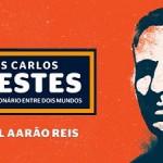 """Conferencia: """"Luis Carlos Prestes, um revolucionário entre dois mundos"""""""