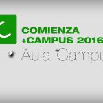 +CAMPUS 2016 inicia el segundo cuatrimestre