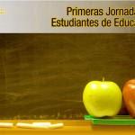Primeras Jornadas de Estudiantes de EducaciA?n