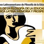 IV Congreso Latinoamericano de Filosofía de la Educación. Memoria y prospectiva, los desafíos en la región