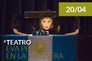 cultura_agentaweb_abril_teatro_eva_peron_en_la_hoguera