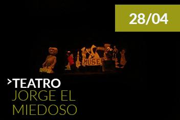 cultura_agentaweb_abril_teatro_jorge_el_miedoso