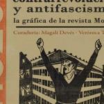 Inaugura la muestra Revolución, Contrarrevolución y Antifascismo: La Gráfica de la Revista <i>Monde</i>