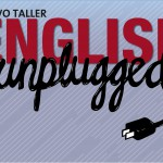 Inscribite al taller English Unplugged