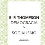 "Encuentro ""E. P. Thompson. Democracia y socialismo"""