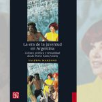 Presentación del libro <i>La era de la juventud en Argentina</i>, de Valeria Manzano