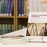 La Escuela de Economía y Negocios presenta su libro <i>Pensar la economía argentina</i>