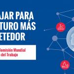 Informe de la OIT: Trabajar Para un Futuro Prometedor