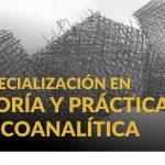 Especialización en Teoría y Práctica Psicoanalítica