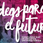 """Concurso CAF de ensayos universitarios: """"Ideas para el futuro"""""""
