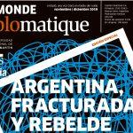 """Número especial de <em>Le Monde Diplomatique</em>: """"Argentina, fracturada y rebelde"""""""