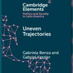 Nuevo libro de Gabriela Benza y Gabriel Kessler: <em>Uneleven trajectories. Sociedades Latinoamericanas en el siglo XX</em>