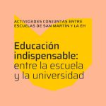 Educación Indispensable: entre la escuela y la universidad