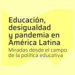 Educación, desigualdad y pandemia en América Latina