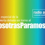 Emisión especial de <i>Radio abierta</i>: #NosotrasParamos