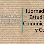 Primeras Jornadas de Estudios en Comunicación y Cultura