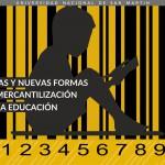 Seminario: Viejas y Nuevas Formas de Mercantilización de la Educación