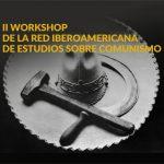 2.º Tallerde la Red Iberoamericana de Estudios sobre Comunismo