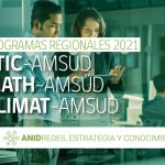 CONVOCATORIAS: PROGRAMAS REGIONALES STIC-AmSud – MATH-AmSud – CLIMAT-AmSud Año 2021