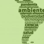 """Ciclo de Charlas: """"Crisis socioambiental en América Latina. Diálogos de saberes en tiempos de pandemia"""""""