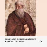"""Seminario de Hermenéutica y Espiritualidad: """"Hermeneutas del silencio"""" (sobre la interpretación en el neoplatonismo)."""