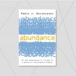 """""""Abundancia: La experiencia de vivir en un mundo pleno de información"""", el nuevo libro de Pablo Boczkowski"""